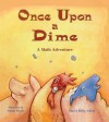 Once Upon a Dime: A Math Adventure - Nancy Kelly Allen