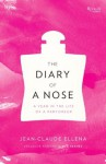 The Diary of a Nose: A Year in the Life of a Parfumeur - Jean-Claude Ellena