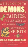 A field guide to demons, fairies, fallen angels, and other subversive spirits - Carol K. Mack, Dinah Mack