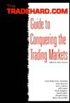 The Tradehard.Com Guide To Conquering The Trading Markets - Jeff Cooper, Laurence A. Connors
