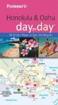 Frommer's Honolulu & Oahu Day by Day - Jeanette Foster