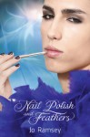 Nail Polish and Feathers - Jo Ramsey