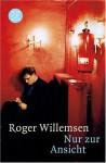 Nur zur Ansicht - Roger Willemsen