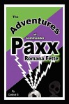 The Adventures of Commander Paxx Romana Fette - G. Cardinal G., G. Cardinal G.