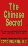 The Chinese Secret: How to save yourself from breast and prostate cancer ... and enjoy sex like never before! - David Reuben M.D.