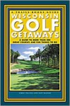 Wisconsin Golf Getaways: A Guide to More Than 200 Great Courses and Fun Things to Do - Jerry Poling