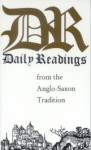 Daily Readings from the Anglo-Saxon Tradition - Benedicta Ward