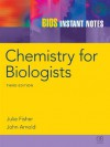 BIOS Instant Notes in Chemistry for Biologists - Julie Fisher, John Arnold