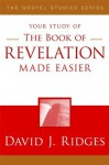 The Book of Revelation Made Easier, Second Edition - David J. Ridges