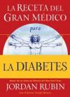 La Receta del Gran Medico Para La Diabetes - David M. Remedios, Jordan Rubin