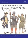 Colonial American Troops 1610-1774 - René Chartrand, David Rickman