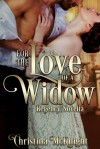 For The Love Of A Widow: Regency Novella - Christina McKnight