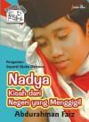 Nadya: Kisah dari Negeri yang Menggigil - Abdurahman Faiz