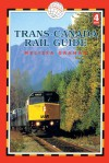 Trans-Canada Rail Guide, 4th: includes city guides to Halifax, Quebec City, Montreal, Toronto, Winnipeg, Edmonton, Calgary and Vanvouver - Melissa Graham