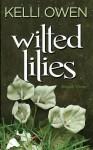 Wilted Lilies - Kelli Owen