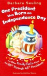 One President Was Born on Independence Day: And Other Freaky Facts about the 26th Through 43rd Presidents - Barbara Seuling, Matthew Skeens