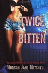 Twice Bitten (Broad Gate Pack) (Volume 1) - Morgan Jane Mitchell