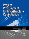 Project Procurement for Infrastructure Construction - S. N. Kalidindi, K. Varghese