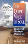 The Quiet Voice of Soul: How to Find Meaning in Ordinary Life - Tian Dayton