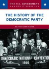The History of the Democratic Party - Heather Lehr Wagner