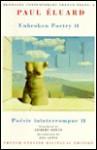 Unbroken Poetry II / Poesie Ininterrompue II - Paul Éluard