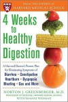 4 Weeks to Healthy Digestion: A Harvard Doctor's Proven Plan for Reducing Symptoms of Diarrhea,Constipation, Heartburn, and More - Norton Greenberger, Roanne Weisman