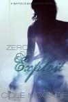 Zero Day Exploit (Bayou's End, #1.5) - Cole McCade