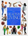 The Complete Family Guide To Healthy Living - Stephen J. Carroll
