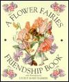 A Flower Fairies Friendship Book - Cicely Mary Barker, Cicely Mary Barker