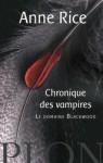 Le Domaine Blackwood (Les Chroniques des Vampires, #9) - Anne Rice