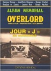 Overlord: Conception, Preparation, Realisation - Georges Bernage, Jean-Pierre Benamou, Bernard Crochet