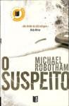 O Suspeito - Michael Robotham, Eugénia Antunes