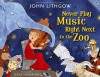 By John Lithgow Never Play Music Right Next to the Zoo (Book and CD) - John Lithgow