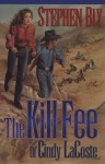 The Kill Fee of Cindy La Coste - Stephen Bly