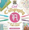 Cool Calligraphy: The Art of Creativity for Kids! - Anders Hanson