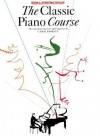 The Classic Piano Course Book 1: Starting to Play - Carol Barratt