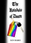 The Rainbow of Doom - Ian Isaro