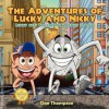 The Adventures of Lucky and Nicky: Lucky Gets Trapped in a Penny Loafer - Don Thompson
