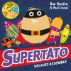 Supertato Veggies Assemble - Sue Hendra, Paul Linnet