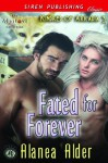 Fated for Forever [Kindred of Arkadia 3] (Siren Publishing Classic ManLove) - Alanea Alder