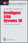 Intelligent CAD Systems III: Practical Experience and Evaluation - P.J.W. ten Hagen