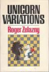 Unicorn Variations - Roger Zelazny