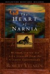 The Heart of Narnia: Wisdom, Virtue, and Life Lessons from the Classic Chronicles - Robert Velarde