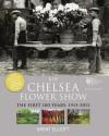 RHS Chelsea Flower Show: The First 100 years, 1913-2013 - Brent Elliott