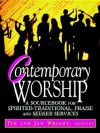 Contemporary Worship: A Sourcebook for Spirited, Traditional, Praise and Seeker Services - Tim Wright