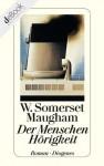 Der Menschen Hörigkeit - W. Somerset Maugham, Mimi Zoff, Susanne Feigl