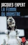 La Femme du monstre - Jacques Expert