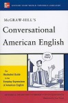 McGraw-Hill's Conversational American English: The Illustrated Guide to Everyday Expressions of American English - Richard A. Spears, Betty Birner, Steven Kleinedler, Luc Nisset