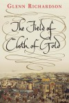 The Field of Cloth of Gold - Glenn Richardson