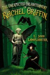 The Unexpected Enlightenment of Rachel Griffin (Books of Unexpected Enlightenment Book 1) - L. Jagi Lamplighter, Jim Frenkel